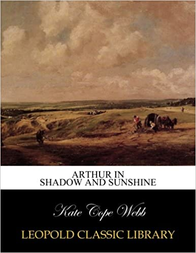 Book Arthur in shadow and sunshine