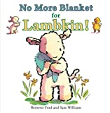 No More Blanket for Lambkin!, Bernette Ford, 1906250286
