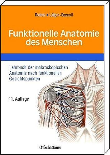 Funktionelle Anatomie des Menschen: Lehrbuch der makroskopischen ...