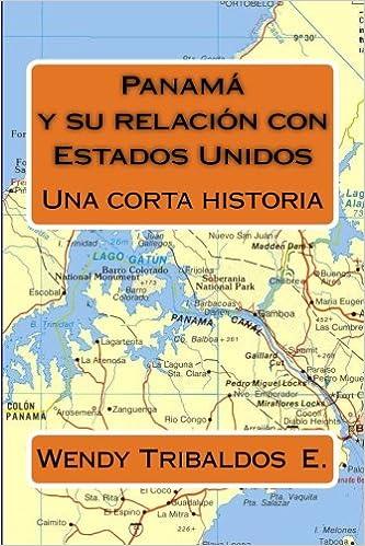 Panama y su relacion con Estados Unidos: Una corta historia (Spanish Edition): Wynanda E Tribaldos: 9781514621943: Amazon.com: Books