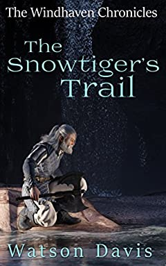 The Snowtiger's Trail (The Windhaven Chronicles Book 5)