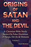 img - for Origins Of Satan And The Devil (A Christian Bible Study Series On False Doctrines Of Satan, Devils & Demons) (Volume 2) book / textbook / text book