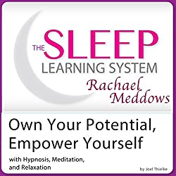 Own Your Potential, Empower Yourself: Hypnosis, Meditation, Relaxation