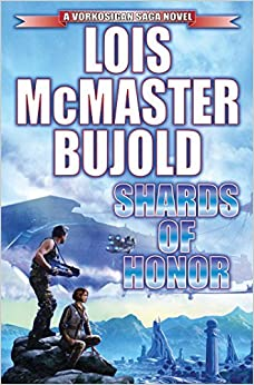 Shards of Honor (Vorkosigan Saga) by Lois McMaster Bujold (2015-11-03)