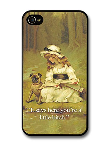 It Says Here You're a Little Bitch Quote With Pug Illustration from Vintage Book case for iPhone 4 4S