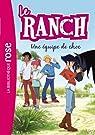Le ranch, tome 5 : Une équipe de choc par Chatel