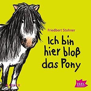 Ich bin hier bloß das Pony Hörbuch