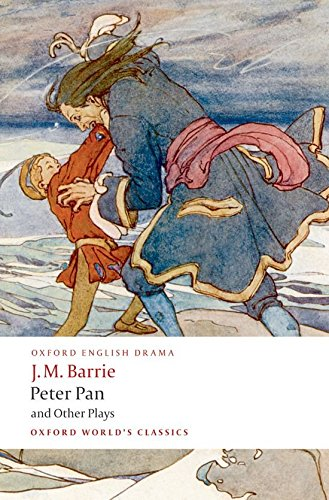 Peter Pan and Other Plays: The Admirable Crichton;…