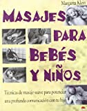 Masajes Para Bebes Y Ninos/Massages for Babies and Kids (Manuales para la salud) (Spanish Edition)