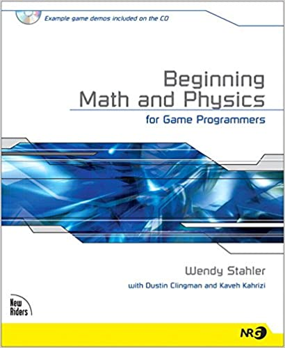 Beginning Math and Physics for Game Programmers: Wendy Stahler ...