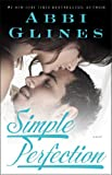 """Simple Perfection - A Novel"" av Abbi Glines"