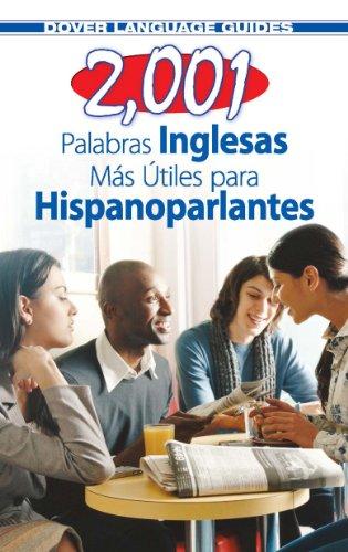 2,001 Palabras Inglesas Mas Utiles para Hispanoparlantes (Dover Language Guides Spanish) (Spanish Edition)