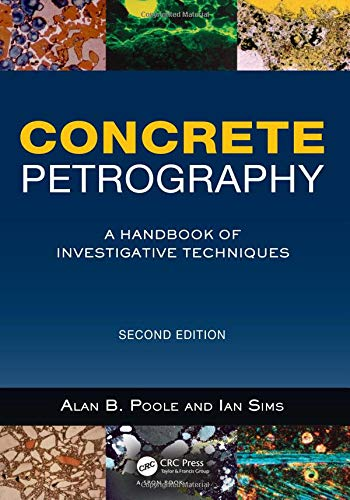 Concrete Petrography, Second Edition: A Handbook of Investigative Techniques ()
