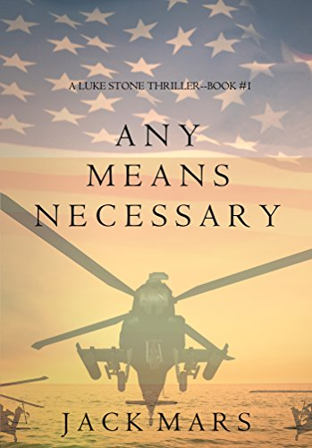 Any Means Necessary (a Luke Stone Thriller—Book #1) by [Mars, Jack]