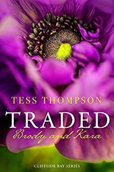 Traded: Brody and Kara (Cliffside Bay Series Book 1) by [Thompson, Tess]