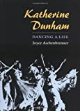 img - for Katherine Dunham: DANCING A LIFE by Aschenbrenner Joyce (2002-09-12) Hardcover book / textbook / text book