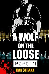 A Wolf On The Loose (Part 9) (A Wolf On The Loose (Season 1))