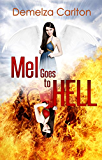 Mel Goes to Hell (Mel Goes to Hell Series Book 3)