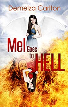 Mel Goes to Hell (Mel Goes to Hell Series Book 3) by [Carlton, Demelza]