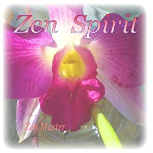 Zen Spirit - Music for Spiritual Meditation and Peace, Yoga Reiki Spa Chakra
