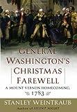 General Washington's Christmas Farewell: A Mount Vernon Homecoming, 1783
