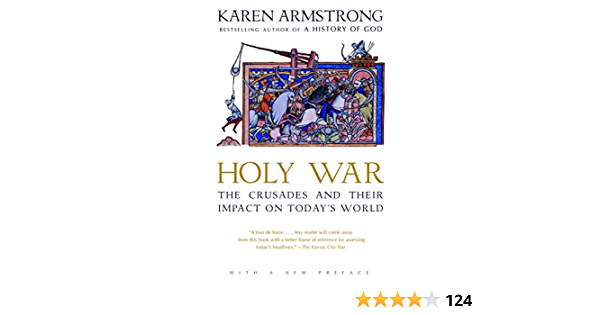 Holy War The Crusades And Their Impact On Today S World Armstrong Karen 9780385721400 Amazon Com Books