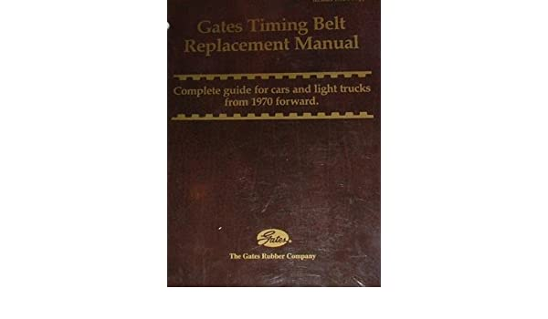 gates timing belt replacement manual complete guide for cars and rh amazon com Timing Belt Change gates timing belt replacement manual pdf