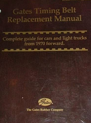 gates timing belt replacement manual complete guide for cars and rh amazon com Timing Belt Manual 2000 2012 Change Timing Belt for Hyundai