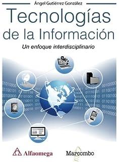 TECNOLOGIAS DE LA INFORMACION UN ENFOQUE INTERDISCIPLINARIO (Spanish Edition)