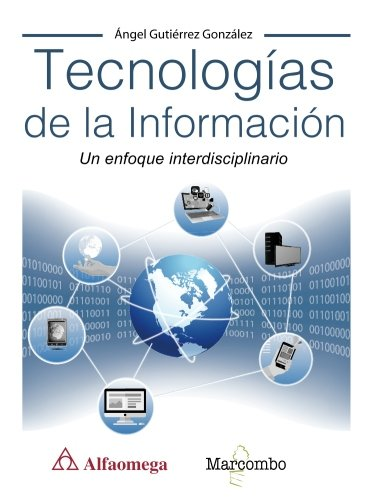 Tecnologías de la Información. Un enfoque interdisciplinario Tapa blanda – 1 may 2016 Ángel Gutiérrez González Marcombo 8426723594 BASES DE DATOS