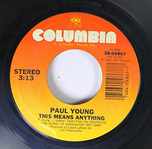 PAUL YOUNG 45 RPM THIS MEANS ANYTHING / EVERY TIME YOU GO AWAY