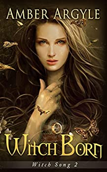 Witch Born (Witch Song Book 2) by [Argyle, Amber]
