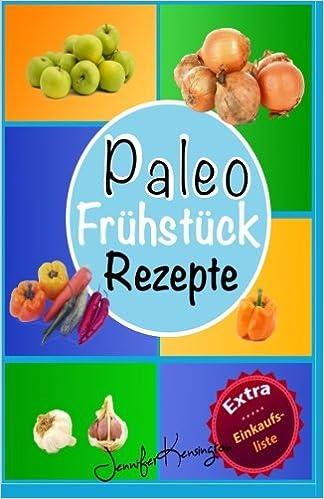 Paleo Rezepte Kochbuch Fruhstuck 40 Rezepte Zum Fruhstuck Und Mehr