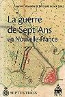 La guerre de Sept Ans en Nouvelle-France par Veyssière
