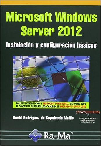 Microsoft Windows Server 2012. Instalación Y Configuración Básicas Descargar PDF Gratis