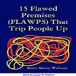 15 Flawed Premises (FLAWPS) That Trip People Up | Karen Money Williams