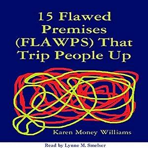 15 Flawed Premises (FLAWPS) That Trip People Up Audiobook