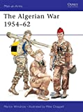 The Algerian War 1954-62 (Men-at-Arms)
