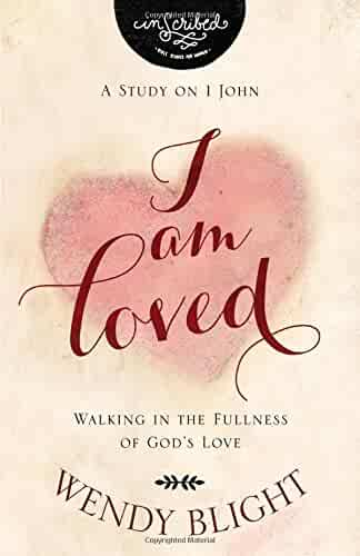 I Am Loved: Walking in the Fullness of God's Love (InScribed Collection)