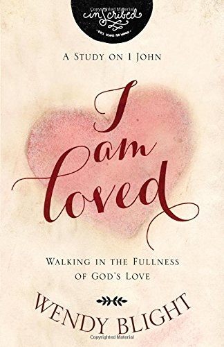 I Am Loved: Walking in the Fullness of God's Love (InScribed Collection) cover