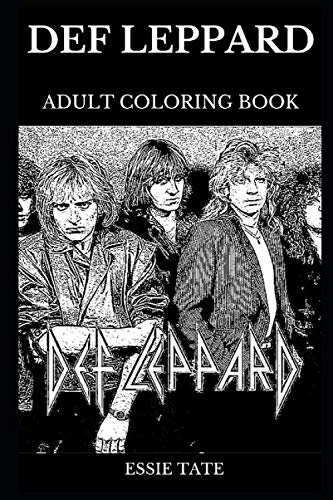 Def Leppard Adult Coloring Book: Famous Hard Rock and Legendary Heavy Metal Pioneers, Iconic Glam and Acclaimed Showman Joe Elliot and Rick Savage Inspired Adult Coloring Book (Def Leppard Books)