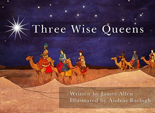 Three Wise Queens: A Story of the Nativity Gifts