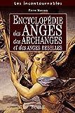 Encyclopédie anges. archanges. anges rebelles
