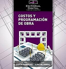 Costos y programación de obra de [Rodríguez, Salvador García, Luna Villarreal, Kevin]