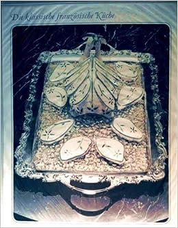 Die Klassische Franzosische Kuche Amazon De Time Life Red Bucher