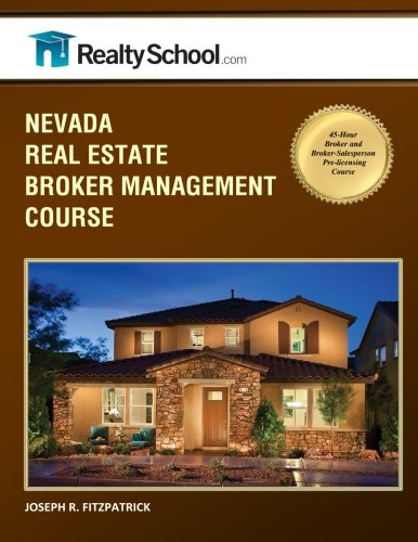 Nevada Real Estate Broker Management Course: 45-Hour Real Estate Broker and Broker-Salesperson Pre-licensing Course
