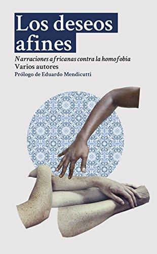 Los deseos afines: Narraciones africanas contra la homofobia (Spanish Edition)