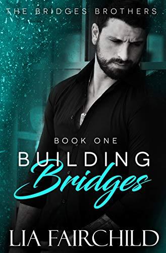 Building Bridges (Bridges Brothers Book 1) by [Fairchild, Lia]