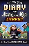 Diary of Jack the Kid - A Minecraft LitRPG - Season 1 Episode 1 (Book 1): Unofficial Minecraft Books for Kids, Teens, & Nerds - LitRPG Adventure Fan ... Collection - Jack the Kid LitRPG) (Volume 1)