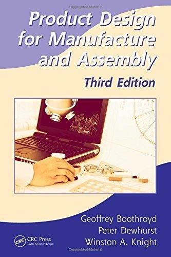 Product Design For Manufacture And Assembly, 3Rd Edition